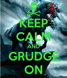 keep-calm-and-grudge-on-2