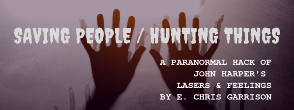 Saving People / Hunting Things